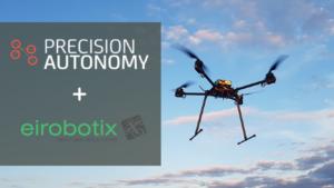 Precision Autonomy partnership with Eirobotix